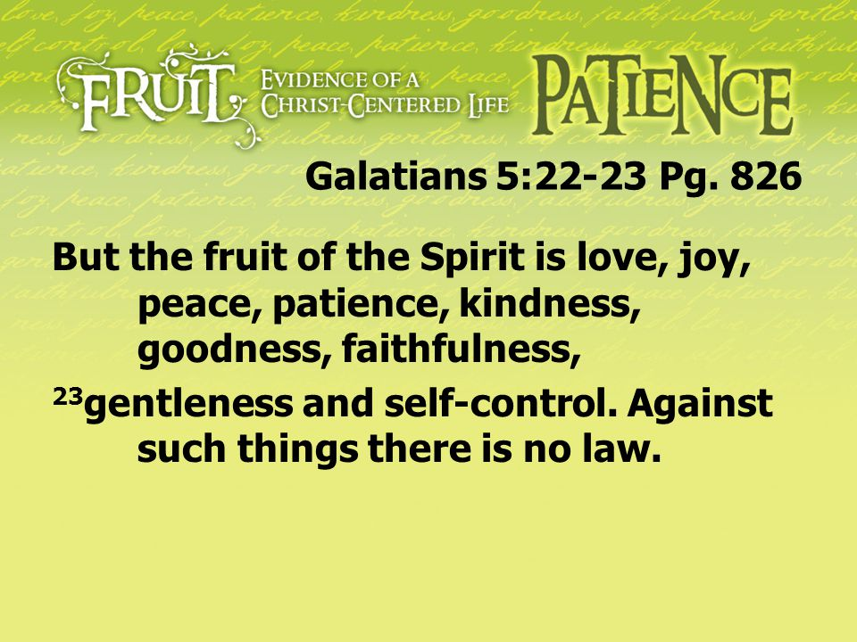 The first three qualities have to do, primarily, with the impact of our relationship with God through Jesus Christ: love, joy, peace .