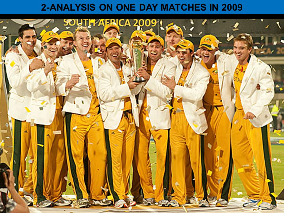 2-ANALYSIS ON ONE DAY MATCHES IN 2009