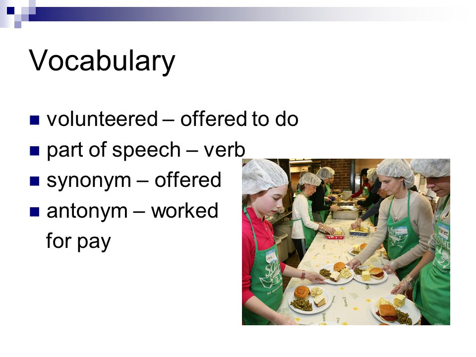 Vocabulary volunteered – offered to do part of speech – verb synonym – offered antonym – worked for pay