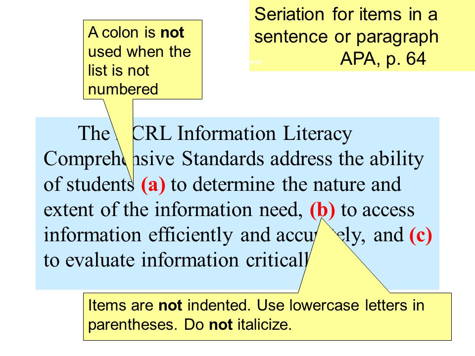 The ACRL Information Literacy Comprehensive Standards address the ability of students (a) to determine the nature and extent of the information need, (b) to access information efficiently and accurately, and (c) to evaluate information critically.