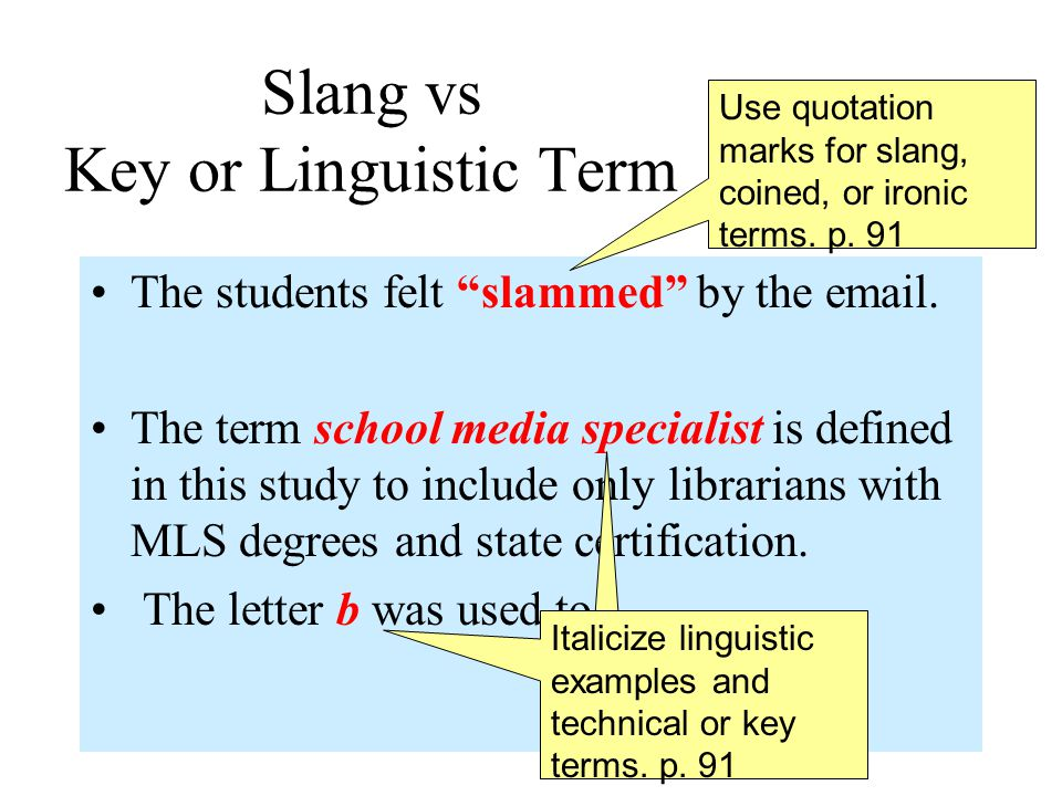 Slang vs Key or Linguistic Term The students felt slammed by the email.