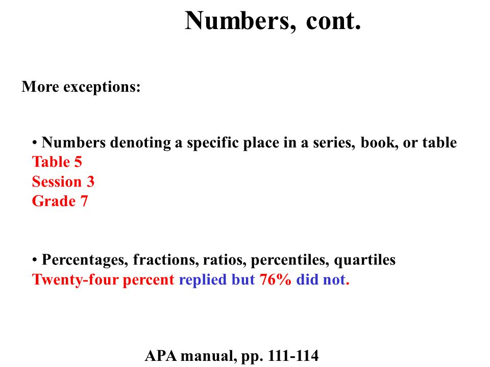 Numbers denoting a specific place in a series, book, or table Table 5 Session 3 Grade 7 Percentages, fractions, ratios, percentiles, quartiles Twenty-four percent replied but 76% did not.