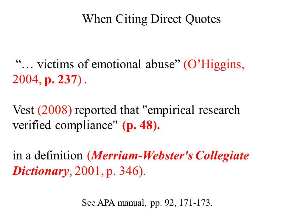 Citing direct quotes See APA manual, pp. 92, 171-173.
