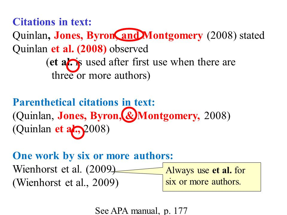 Basic Citation Styles Citations in text: Quinlan, Jones, Byron, and Montgomery (2008) stated Quinlan et al.