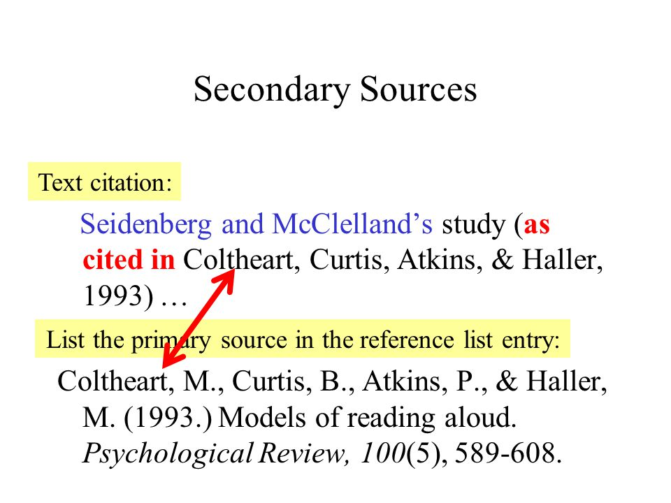 Secondary Sources Seidenberg and McClelland's study (as cited in Coltheart, Curtis, Atkins, & Haller, 1993) … Coltheart, M., Curtis, B., Atkins, P., & Haller, M.
