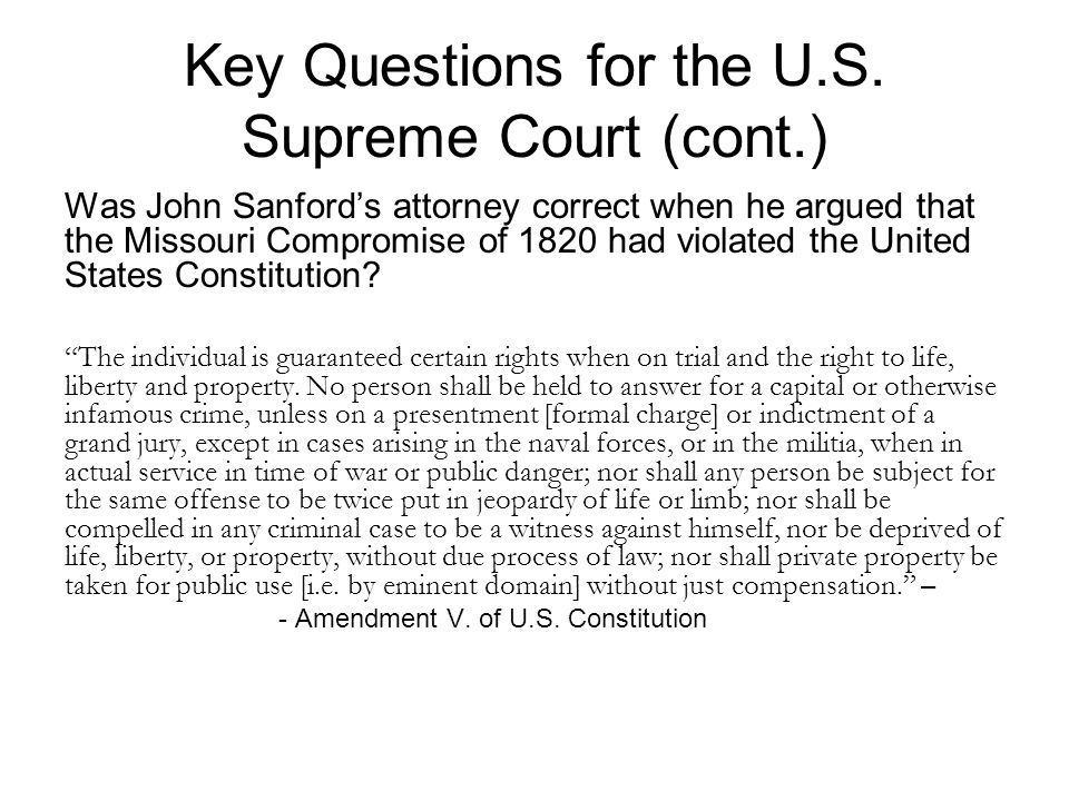 Was John Sanford's attorney correct when he argued that the Missouri Compromise of 1820 had violated the United States Constitution.
