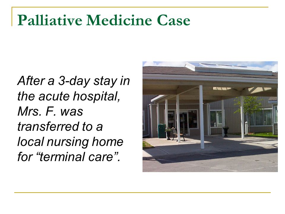 Palliative Medicine Case After a 3-day stay in the acute hospital, Mrs.