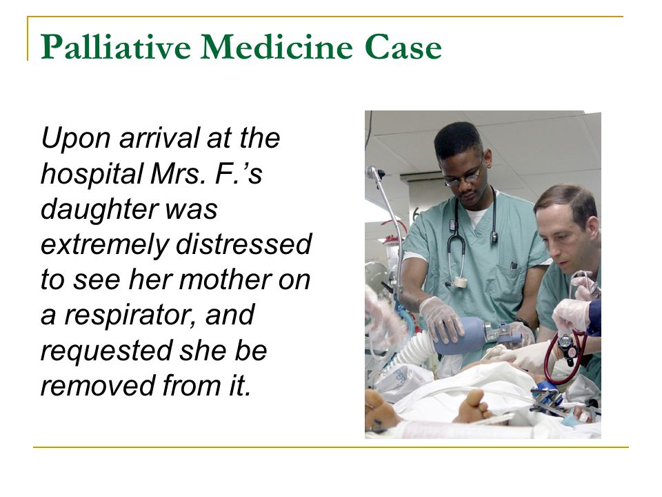 Palliative Medicine Case Upon arrival at the hospital Mrs.