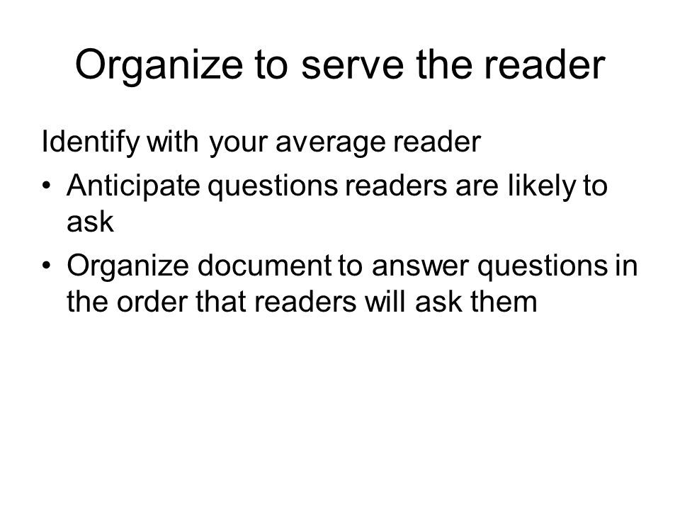 Use question-and-answer format Vague, one-or two-word headings force user to work harder Reader comes to document with questions Using questions helps reader identify with rule Q&A tells the reader that this is a different kind of document Q&A is used in many existing rules and other documents (insurance policies, stock prospectuses)