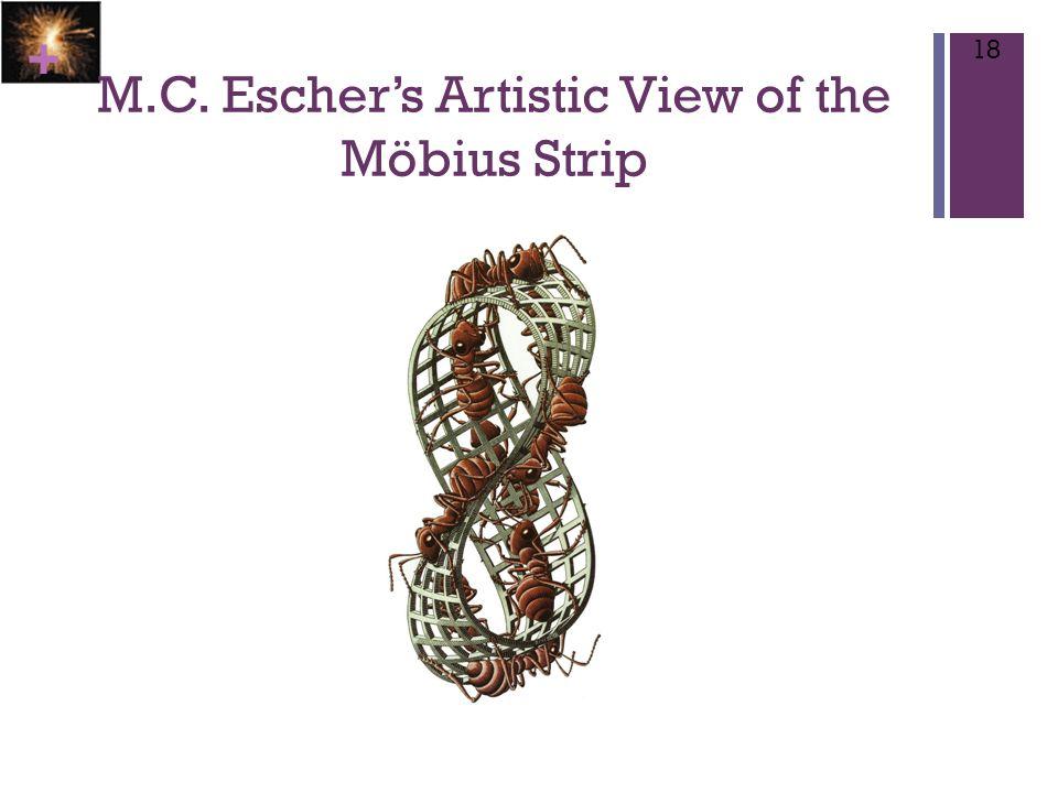 + M.C. Escher's Artistic View of the Möbius Strip 18