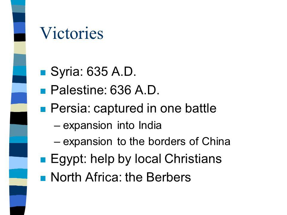 Victories n Syria: 635 A.D. n Palestine: 636 A.D.
