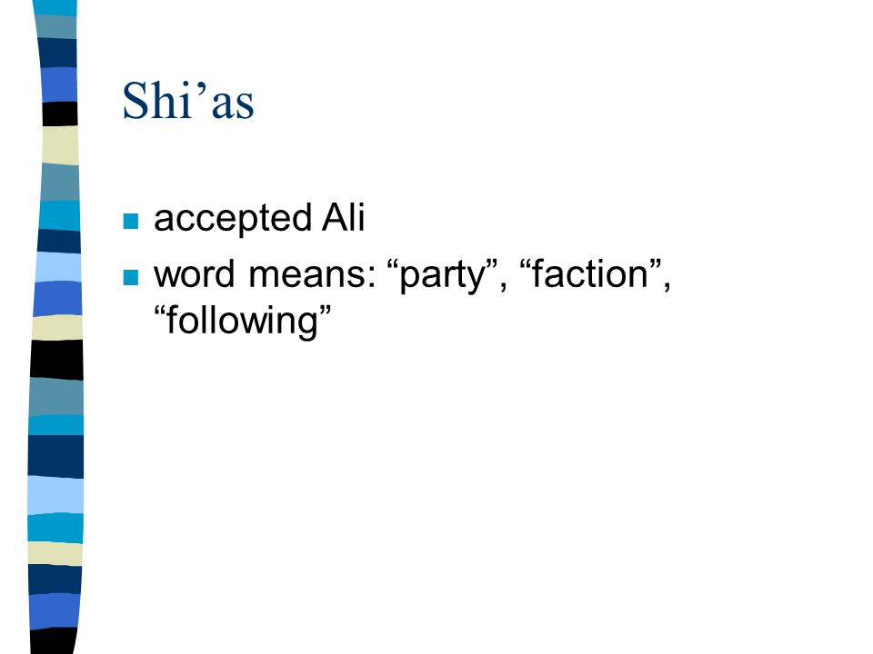 Shi'as n accepted Ali n word means: party , faction , following