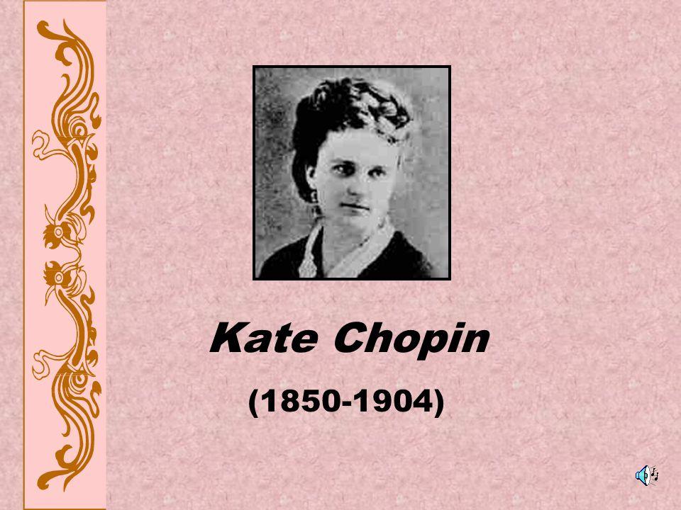 Kate Chopin (1850-1904)