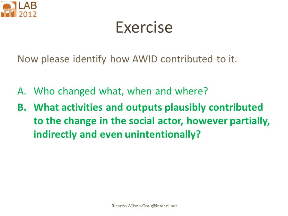 Ricardo.Wilson-Grau@inter.nl.net Exercise Now please identify how AWID contributed to it.