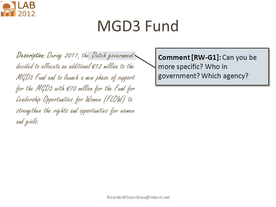 Ricardo.Wilson-Grau@inter.nl.net MGD3 Fund Comment [RW-G1]: Can you be more specific.