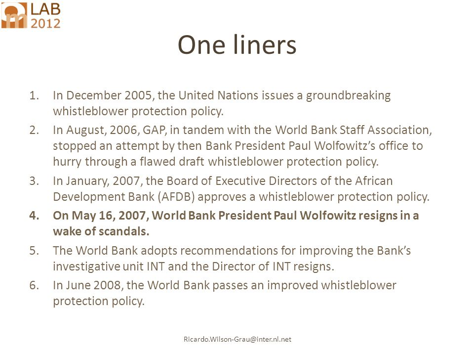 Ricardo.Wilson-Grau@inter.nl.net One liners 1.In December 2005, the United Nations issues a groundbreaking whistleblower protection policy.