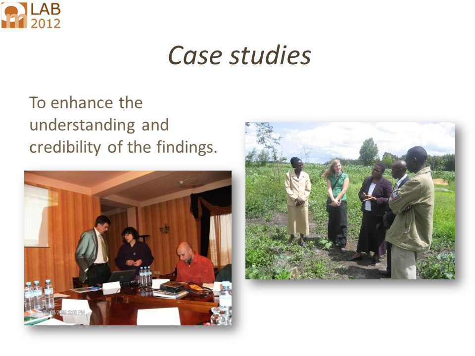 Case studies To enhance the understanding and credibility of the findings.