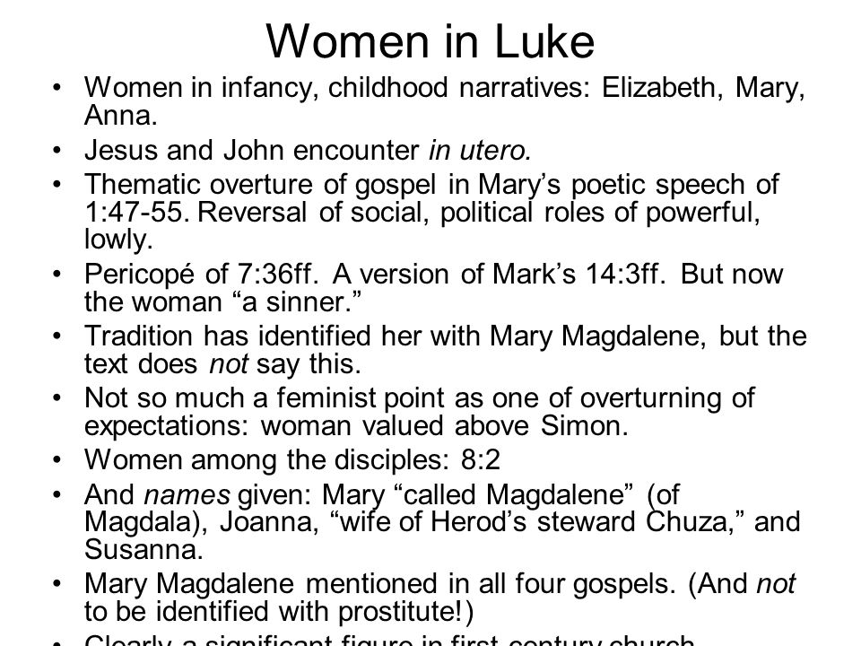Women in Luke cont.Martha and Mary in 10: 38ff. Unfair to Martha.