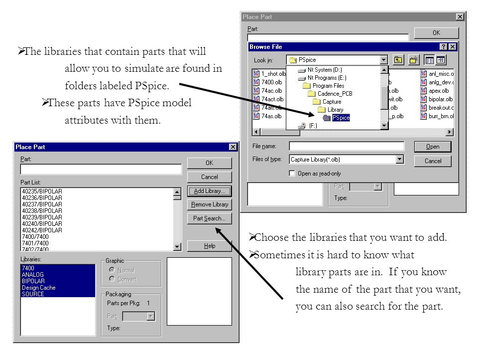  The libraries that contain parts that will allow you to simulate are found in folders labeled PSpice.