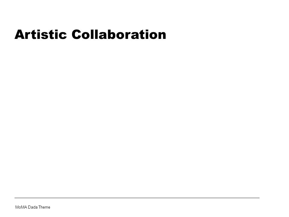 Artistic Collaboration MoMA Dada Theme