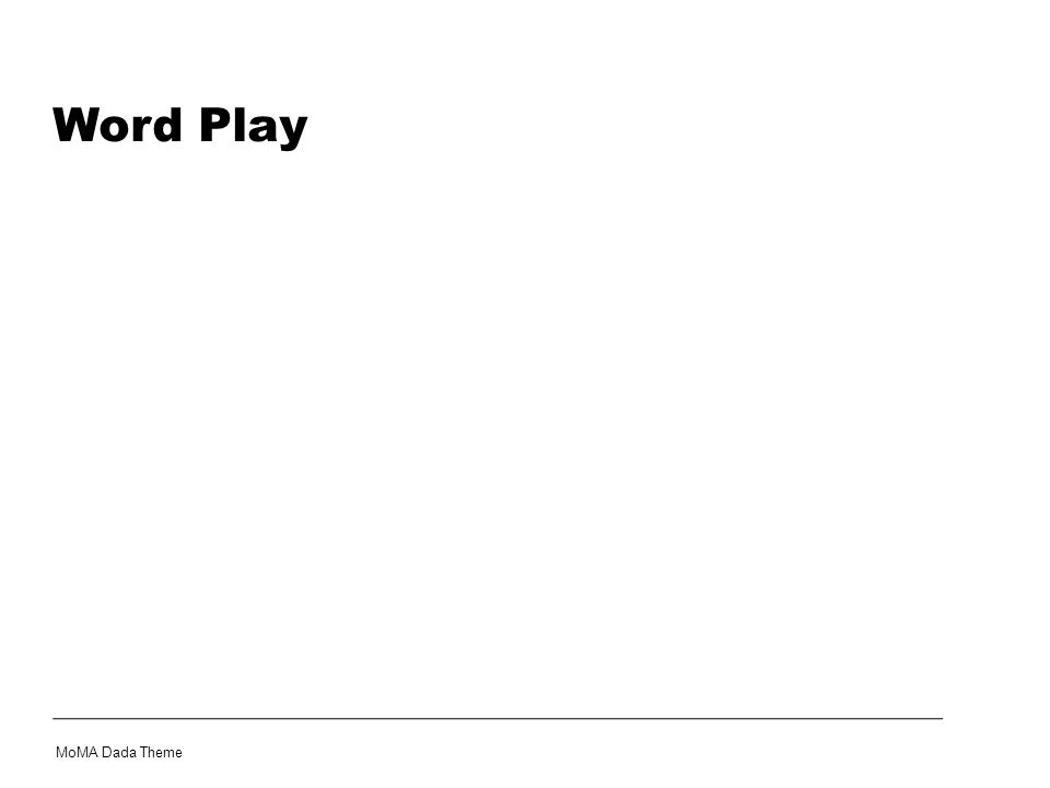 Word Play MoMA Dada Theme