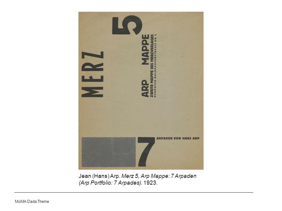 Jean (Hans) Arp. Merz 5, Arp Mappe: 7 Arpaden (Arp Portfolio: 7 Arpades). 1923. MoMA Dada Theme