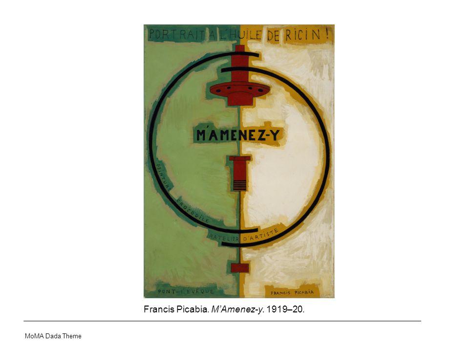Francis Picabia. M'Amenez-y. 1919–20. MoMA Dada Theme