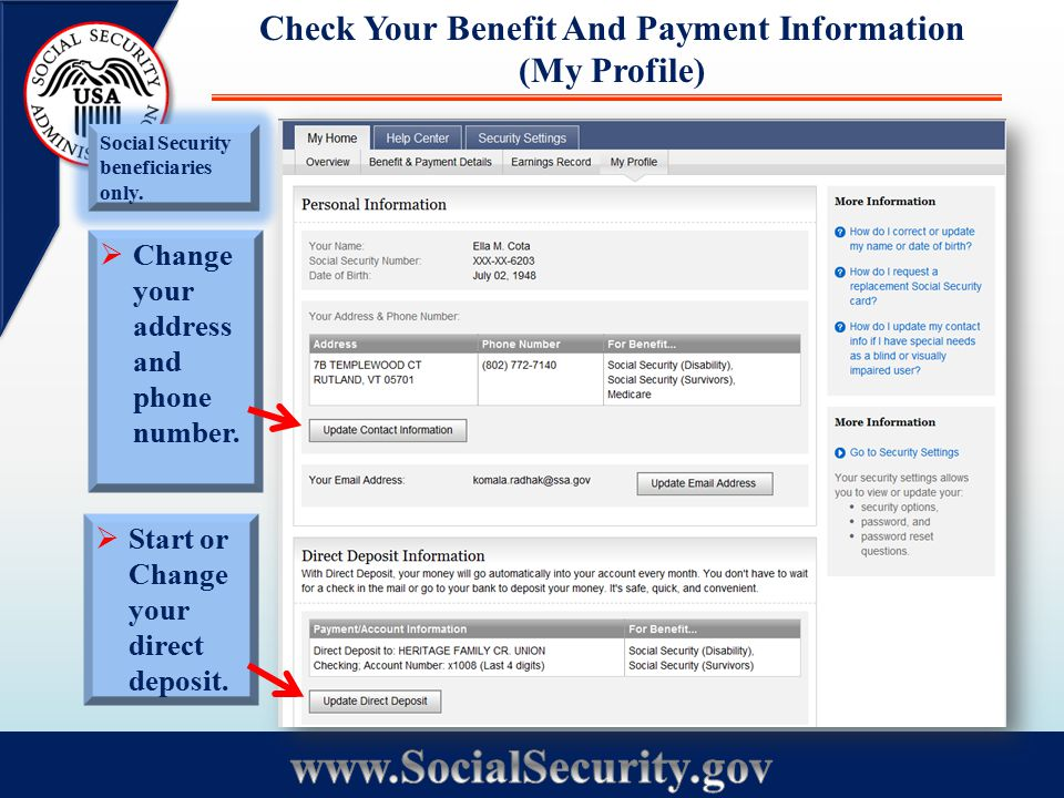 Check Your Benefit And Payment Information (My Profile)  Change your address and phone number.