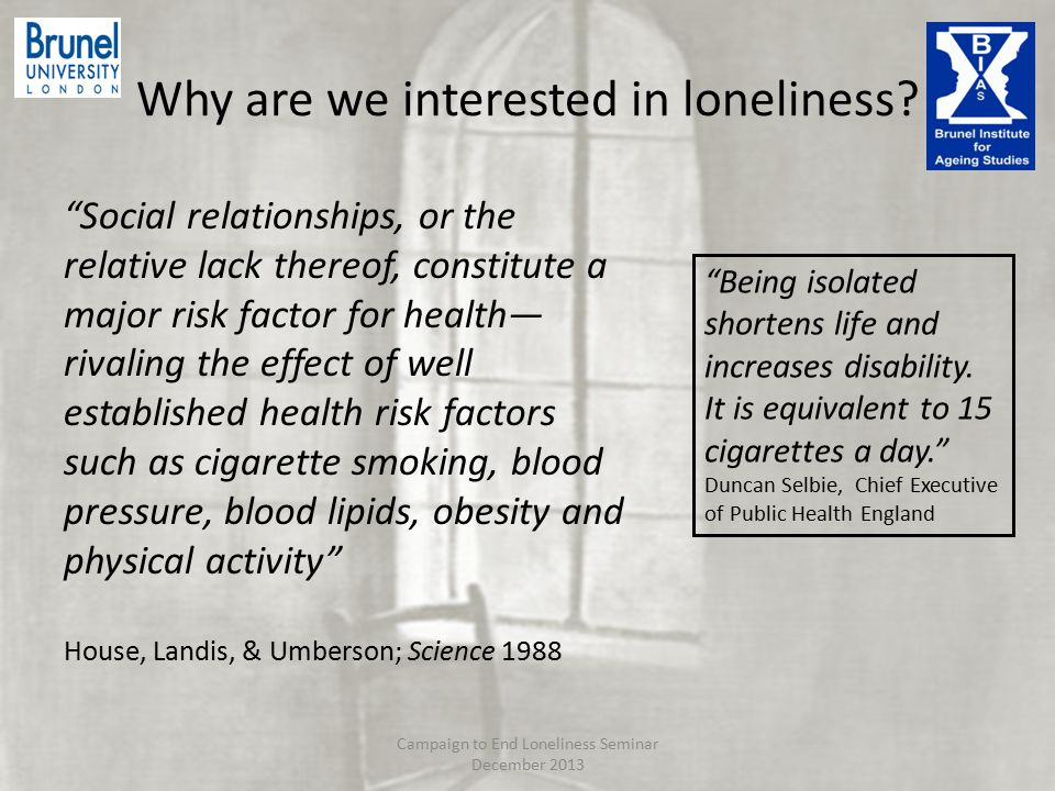 Why are we interested in loneliness.