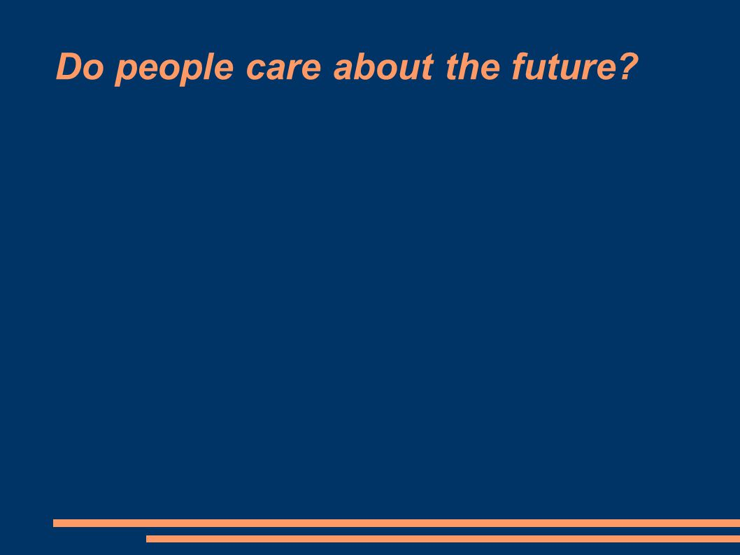 Do people care about the future?
