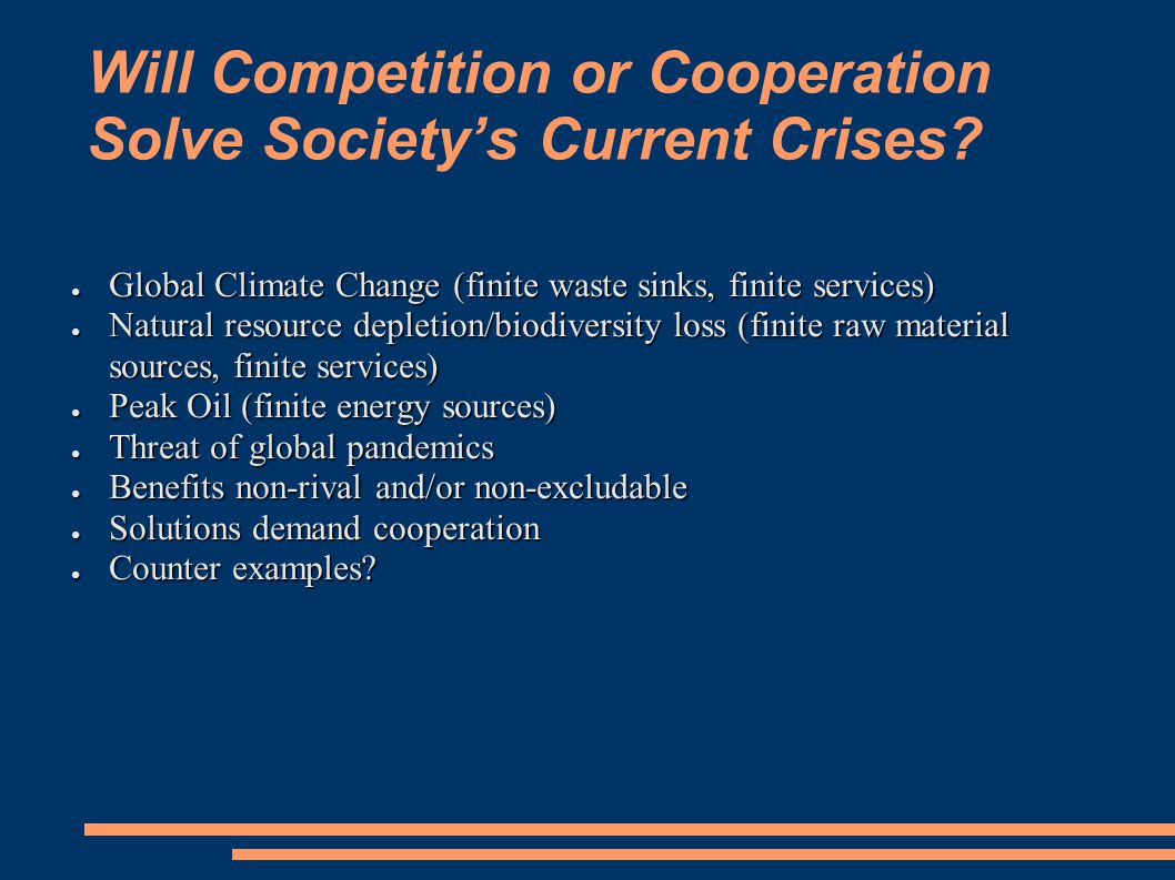 Will Competition or Cooperation Solve Society's Current Crises.