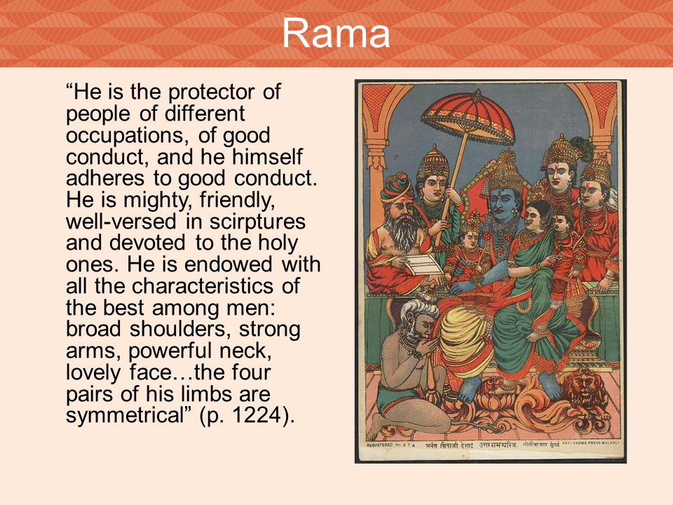 Rama He is the protector of people of different occupations, of good conduct, and he himself adheres to good conduct.
