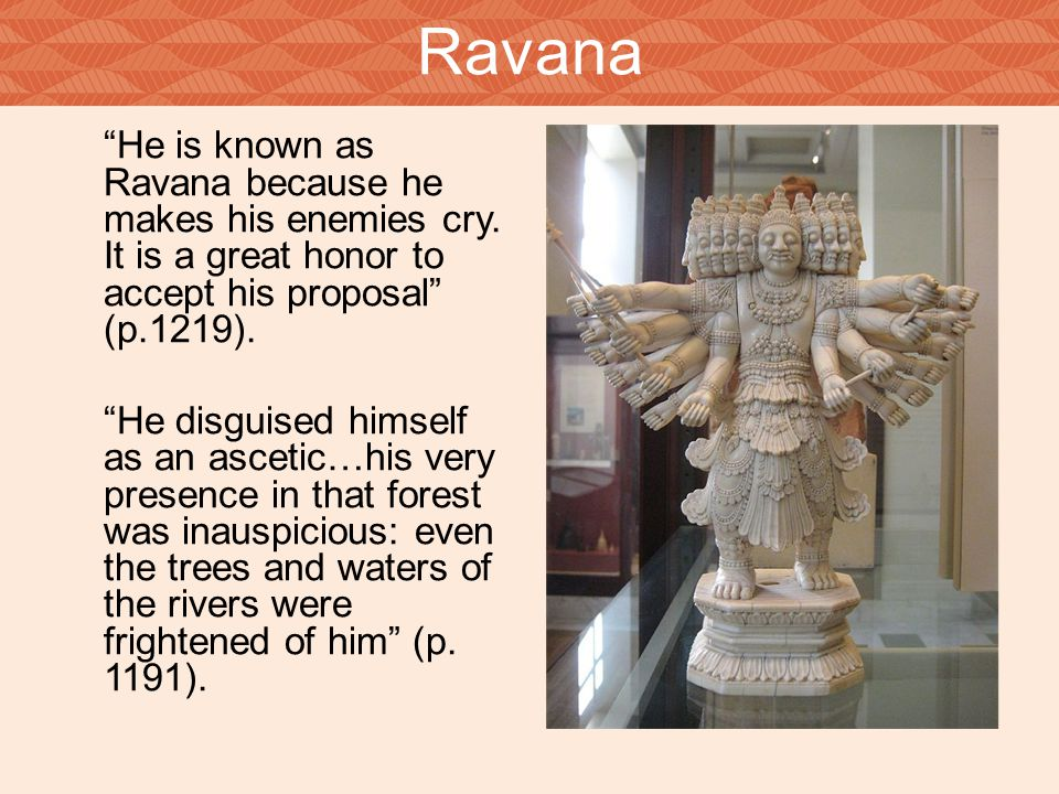 Ravana He is known as Ravana because he makes his enemies cry.