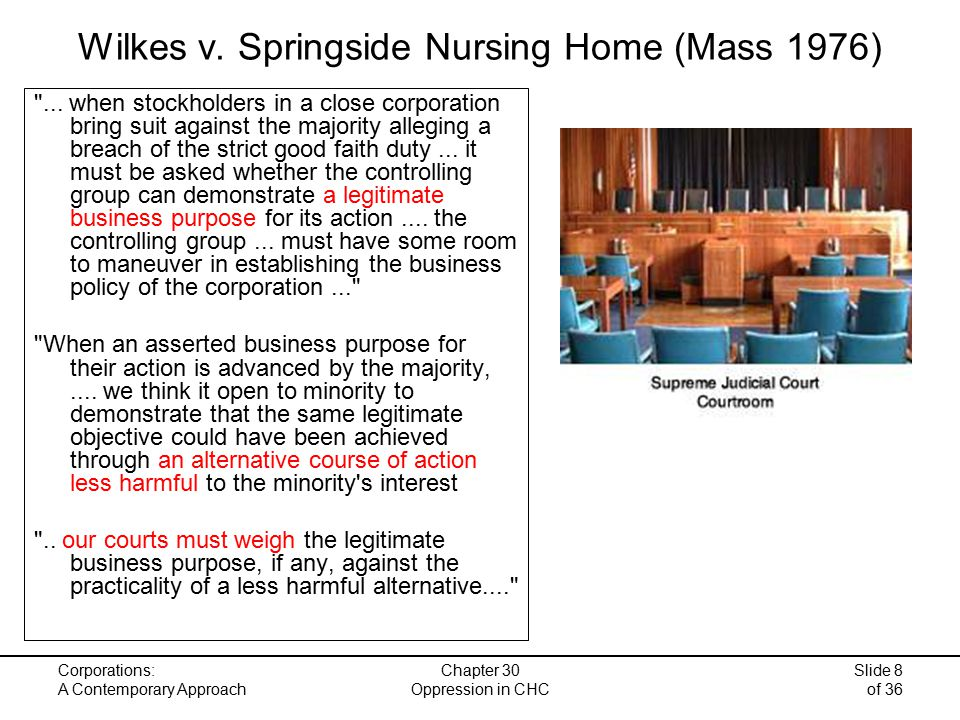 Corporations: A Contemporary Approach Chapter 30 Oppression in CHC Slide 8 of 36 Wilkes v.