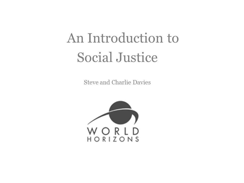 An Introduction to Steve and Charlie Davies Social Justice