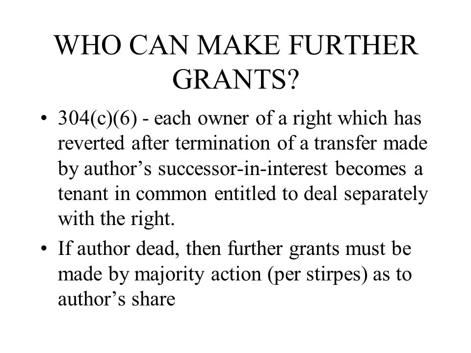 WHO CAN MAKE FURTHER GRANTS.