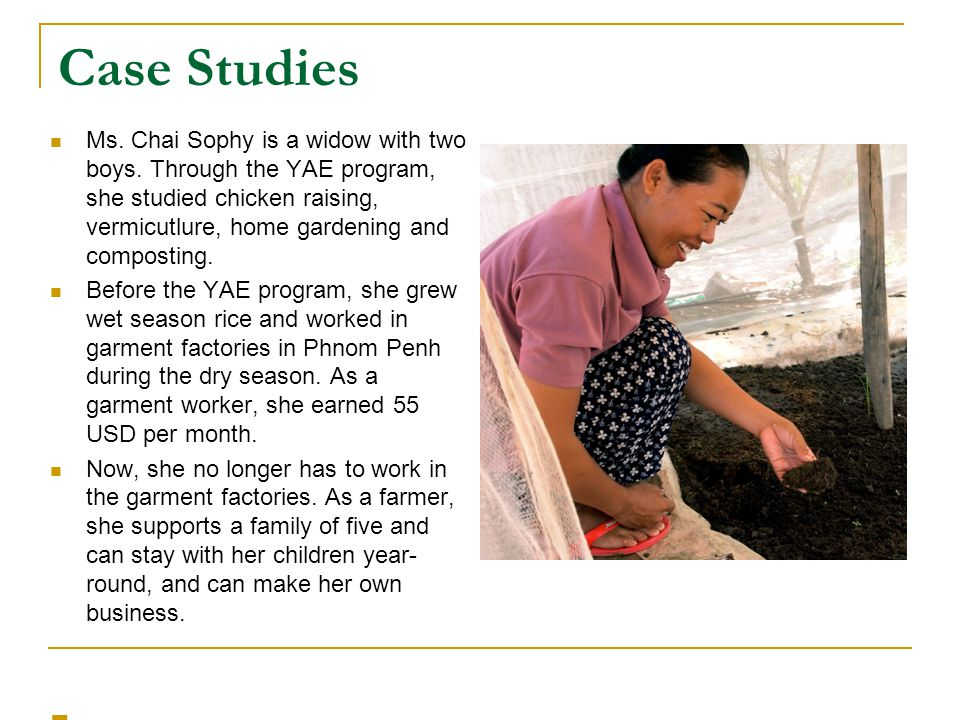 Case Studies Ms. Chai Sophy is a widow with two boys.