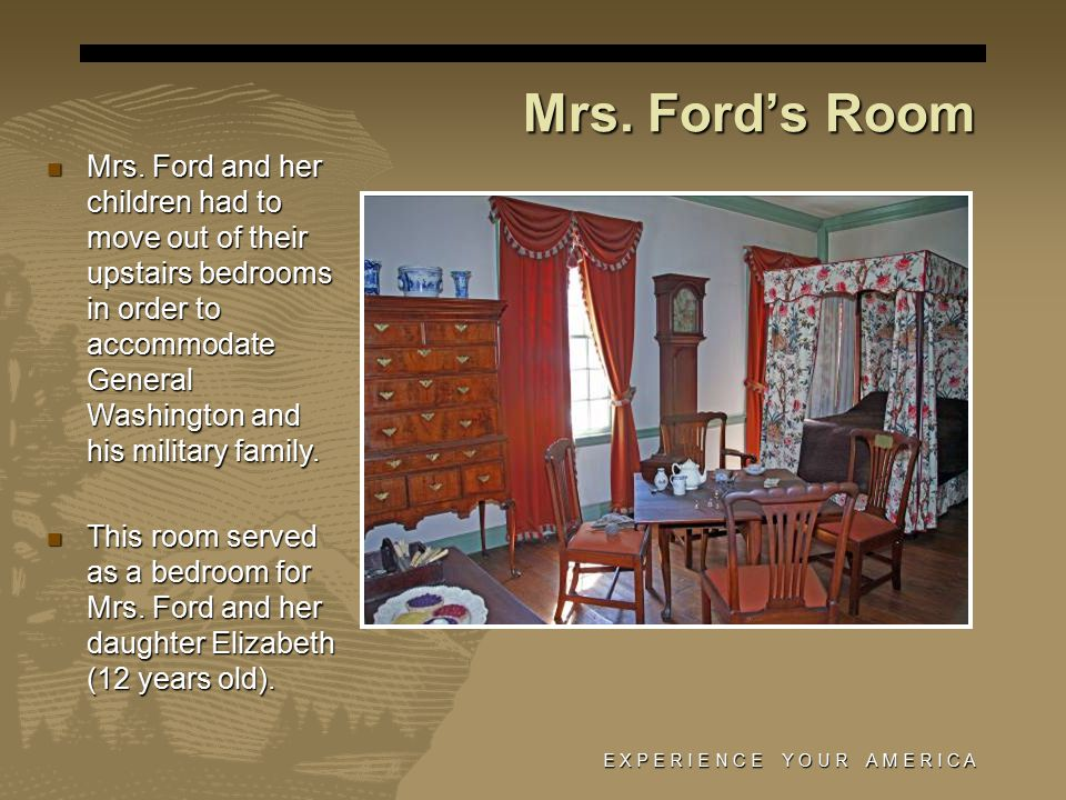 E X P E R I E N C E Y O U R A M E R I C A Mrs. Ford's Room Mrs.