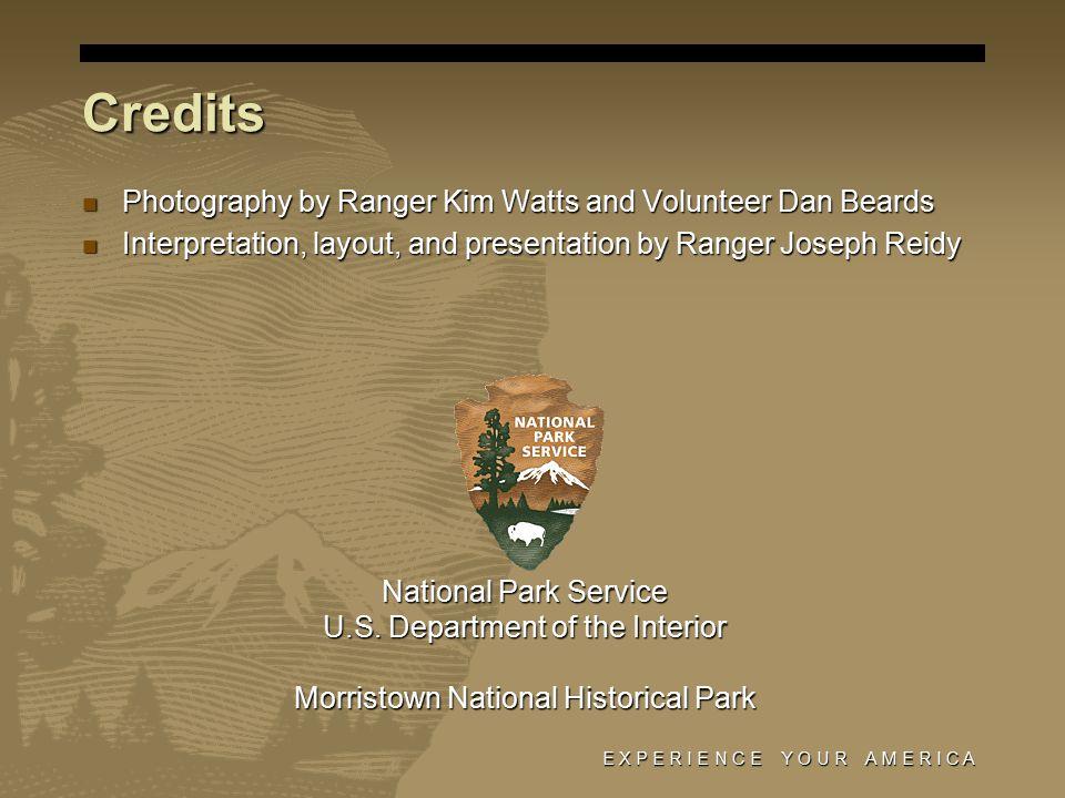E X P E R I E N C E Y O U R A M E R I C A National Park Service U.S.