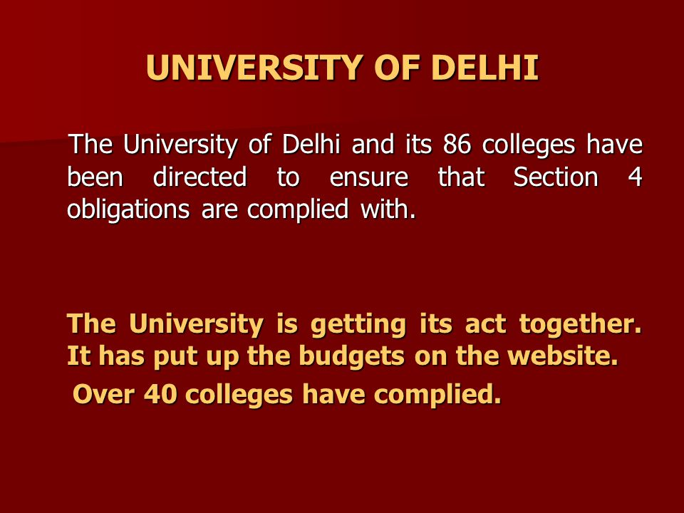 UNIVERSITY OF DELHI The University of Delhi and its 86 colleges have been directed to ensure that Section 4 obligations are complied with.