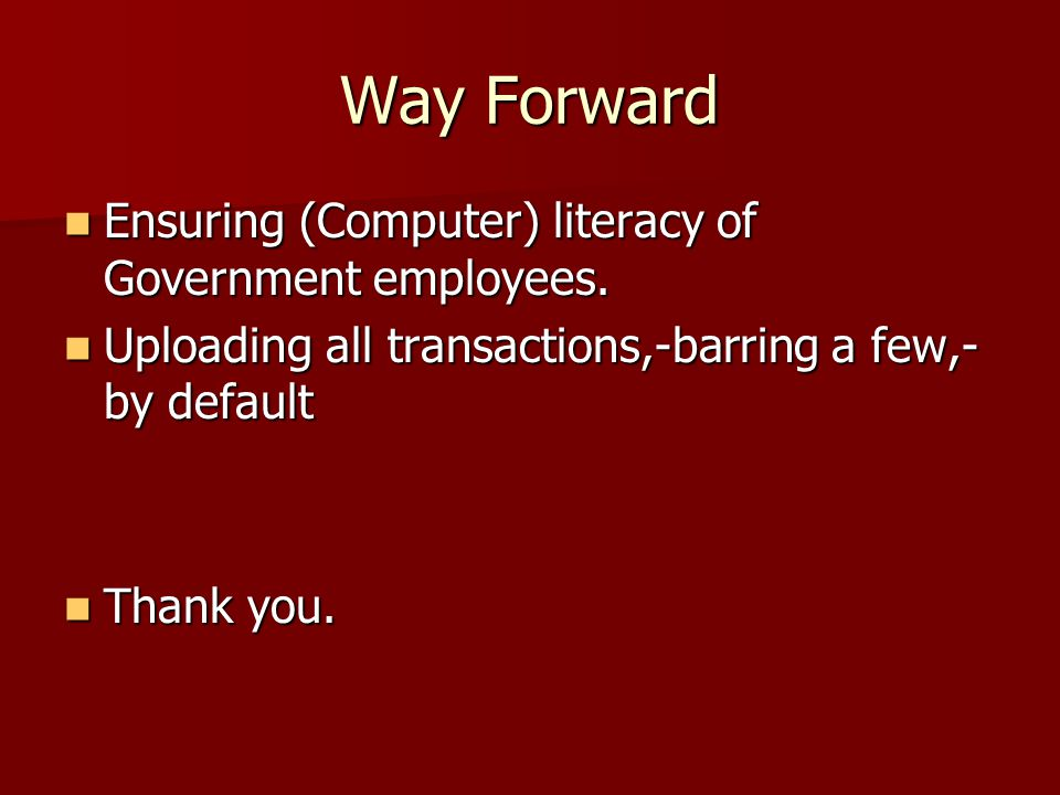 Way Forward Ensuring (Computer) literacy of Government employees.