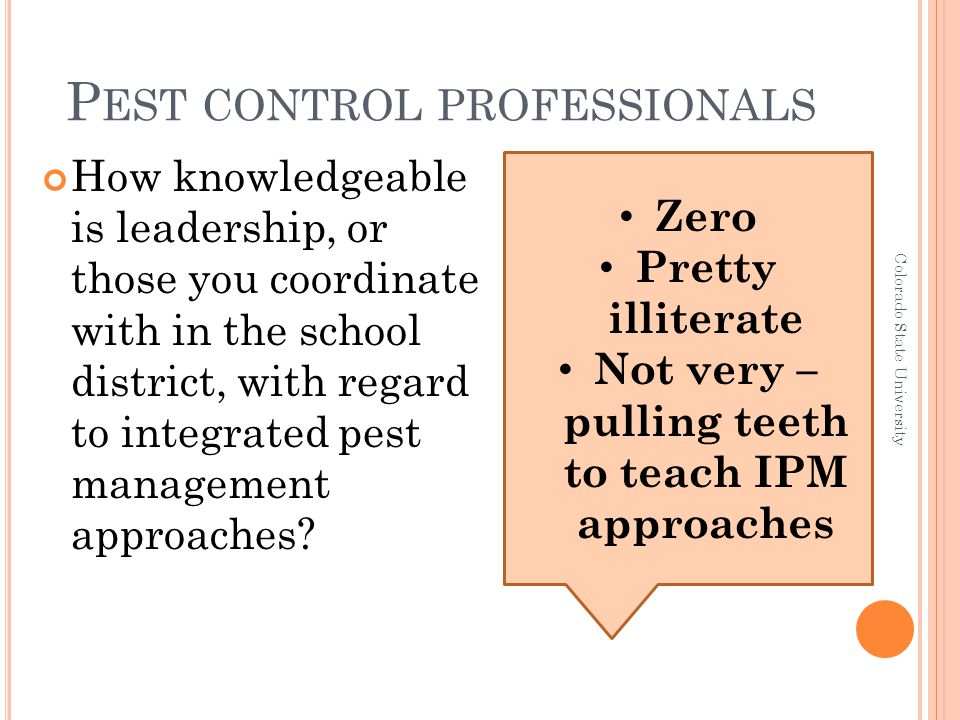 P EST CONTROL PROFESSIONALS How knowledgeable is leadership, or those you coordinate with in the school district, with regard to integrated pest manag