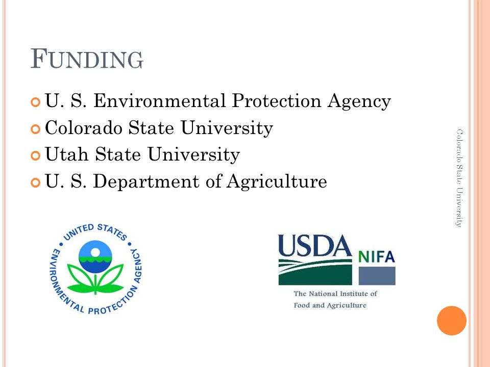F UNDING U. S. Environmental Protection Agency Colorado State University Utah State University U.