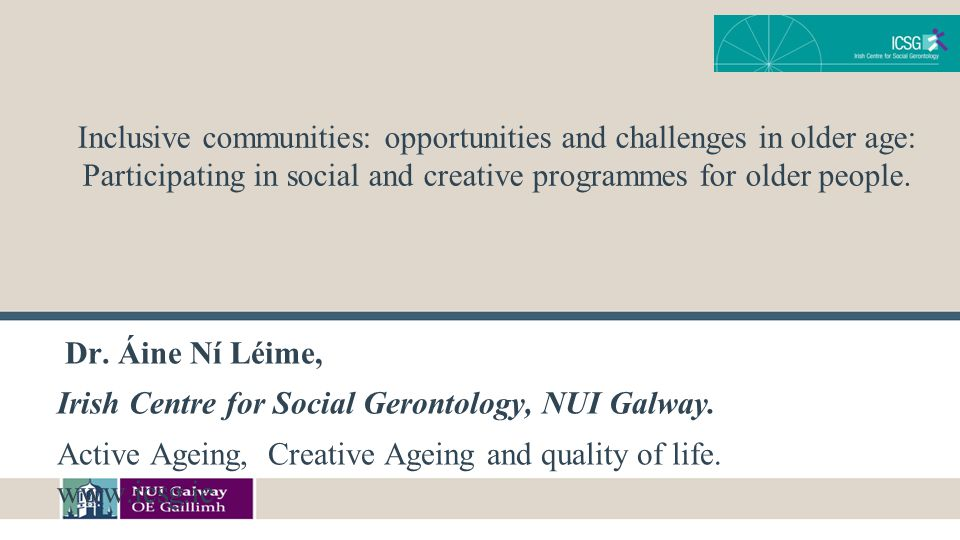 Inclusive communities: opportunities and challenges in older age: Participating in social and creative programmes for older people.