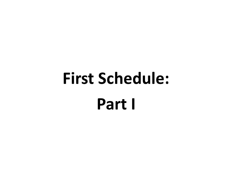 First Schedule: Part I