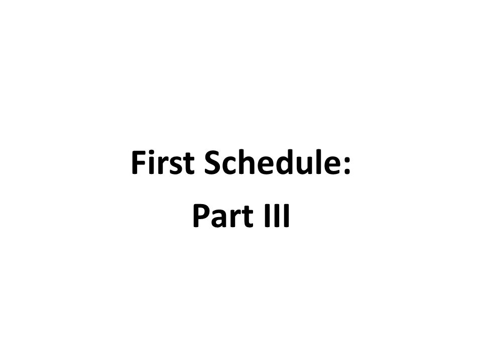 First Schedule: Part III