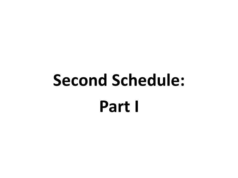 Second Schedule: Part I