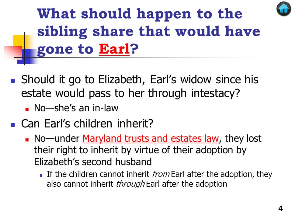 What should happen to the sibling share that would have gone to Earl Earl Should it go to Elizabeth, Earl's widow since his estate would pass to her through intestacy.