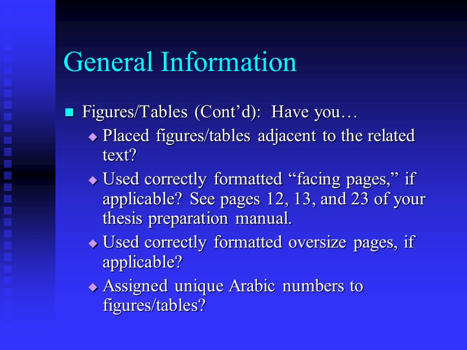General Information Figures/Tables (Cont'd): Have you… Figures/Tables (Cont'd): Have you…  Placed figures/tables adjacent to the related text.