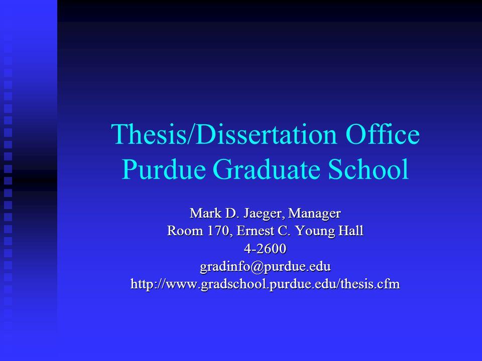 Thesis/Dissertation Office Purdue Graduate School Mark D.